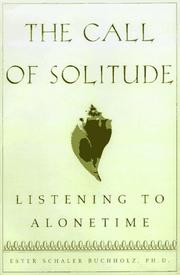 THE CALL OF SOLITUDE by Ester Schaler Buchholz
