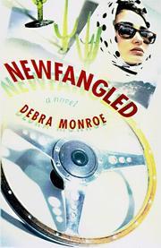 NEWFANGLED by Debra Monroe