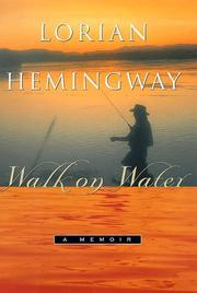 WALK ON WATER by Lorian Hemingway