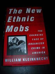 THE NEW ETHNIC MOBS by William Kleinknecht