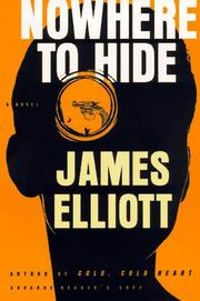 NOWHERE TO HIDE by James Elliott