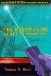 THE DREAMS OUR STUFF IS MADE OF by Thomas M. Disch