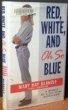 RED, WHITE AND OH SO BLUE by Mary Kay Blakely