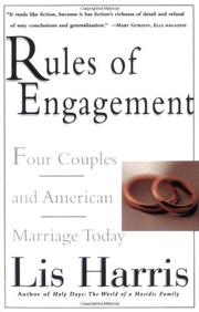 RULES OF ENGAGEMENT: Four Couples and American Marriage Today by Lis Harris