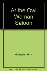 AT THE OWL WOMAN SALOON by Tess Gallagher