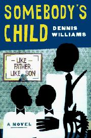 SOMEBODY'S CHILD by Dennis A. Williams