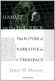 HAMLET ON THE HOLODECK by Janet H. Murray
