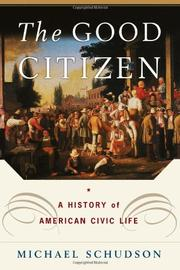 THE GOOD CITIZEN by Michael Schudson