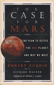 THE CASE FOR MARS by Robert M. Zubrin