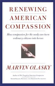 RENEWING AMERICAN COMPASSION by Marvin Olasky