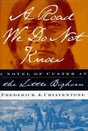 A ROAD WE DO NOT KNOW by Frederick J. Chiaventone