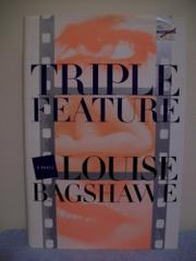 TRIPLE FEATURE by Louise Bagshawe