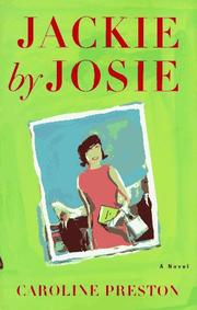 JACKIE BY JOSIE by Caroline Preston