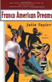 FRANCO AMERICAN DREAMS by Julie Taylor