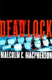 DEADLOCK by Malcolm C. MacPherson