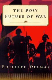 THE ROSY FUTURE OF WAR by Philippe Delmas