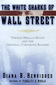 THE WHITE SHARKS OF WALL STREET by Diana B. Henriques