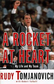 A ROCKET AT HEART by Rudy Tomjanovich