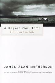 A REGION NOT HOME by James Alan McPherson