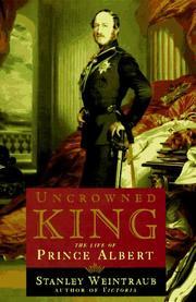 UNCROWNED KING by Stanley Weintraub
