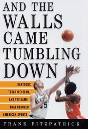 AND THE WALLS CAME TUMBLING DOWN by Frank Fitzpatrick