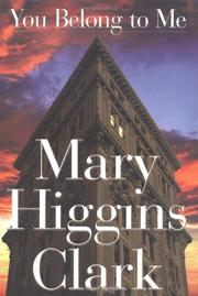 YOU BELONG TO ME by Mary Higgins Clark