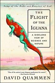 THE FLIGHT OF THE IGUANA: A Sidelong View of Science and Nature by David Quammen