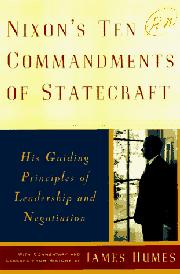 NIXON'S TEN COMMANDMENTS OF STATECRAFT by James C. Humes