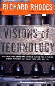 VISIONS OF TECHNOLOGY by Richard Rhodes