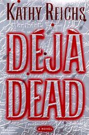 DêJA DEAD by Kathy Reichs