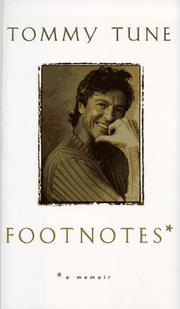 FOOTNOTES by Tommy Tune