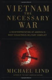 VIETNAM: THE NECESSARY WAR by Michael Lind