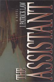 THE ASSISTANT by J. Patrick Law