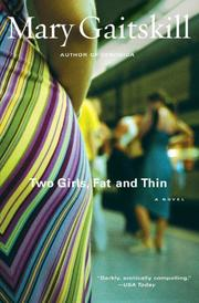 TWO GIRLS, FAT AND THIN by Mary Gaitskill