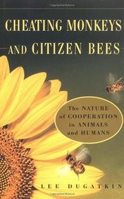 CHEATING MONKEYS AND CITIZEN BEES by Lee Dugatkin