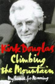 CLIMBING THE MOUNTAIN by Kirk Douglas