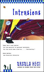 INTRUSIONS by Ursula Hegi