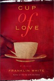 CUP OF LOVE by Franklin White