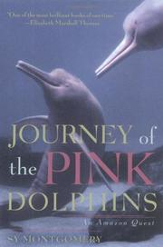 JOURNEY OF THE PINK DOLPHINS by Sy Montgomery