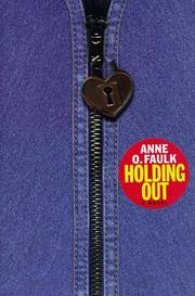 HOLDING OUT by Anne O. Faulk