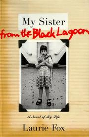 MY SISTER FROM THE BLACK LOGOON by Laurie Fox