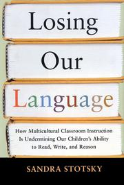LOSING OUR LANGUAGE by Sandra Stotsky