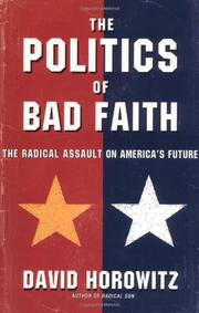 THE POLITICS OF BAD FAITH by David Horowitz