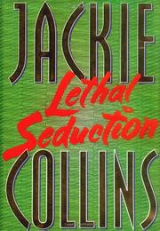 LETHAL SEDUCTION by Jackie Collins
