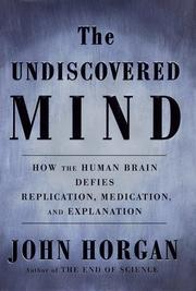 THE UNDISCOVERED MIND by John Horgan