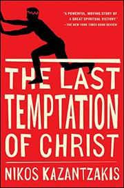 THE LAST TEMPTATION OF CHRIST by Nikos Kazantzakis