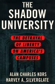 THE SHADOW UNIVERSITY by Alan Charles Kors