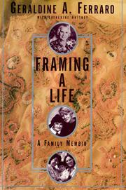 FRAMING A LIFE by Geraldine Ferraro