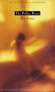THE POLLEN ROOM by Zoë Jenny