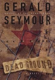 DEAD GROUND by Gerald Seymour